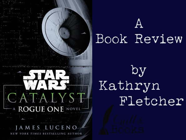 catalyst_-_a_rogue_one_novel-book-review