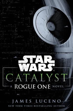 catalyst_-_a_rogue_one_novel