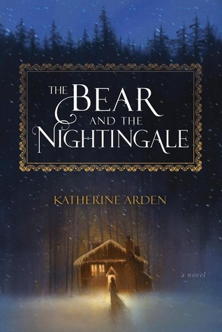 The Bear and and Nightingale by Katherine Arden